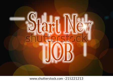 Start New Job Concept text on background