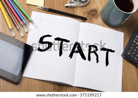 START - Note Pad With Text On Wooden Table - with office  tools