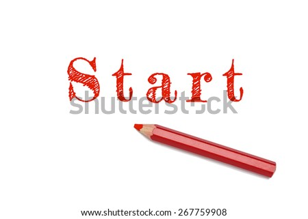 Start sketch text written red pencil white background. Concept start, begin, action. - stock photo