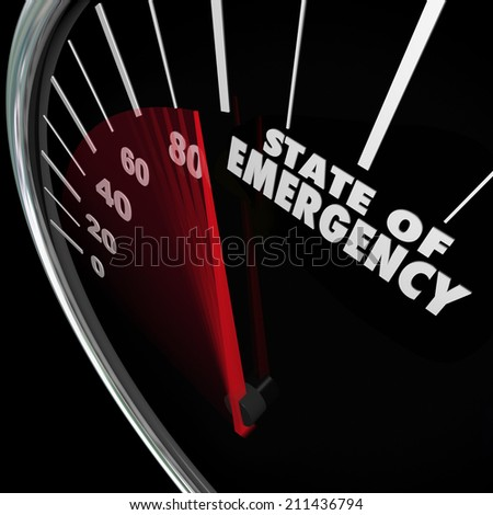 State of Emergency words on a speedometer measuring a fast approaching crisis, problem, trouble or issue