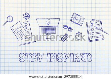 stay inspired, concept of brainstorming and developing new ideas - stock photo
