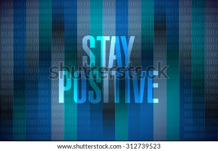 stay positive binary sign illustration design graphic