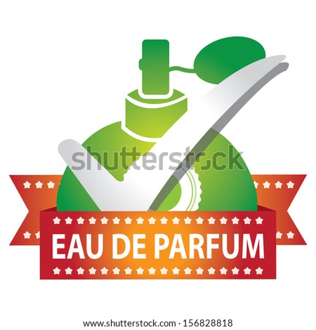 Sticker, Label or Badge For Product Information or Product Ingredient Present By Green Glossy Style Eau De Parfum Spray Bottle Sign With Check Mark Isolated On White Background  - stock photo