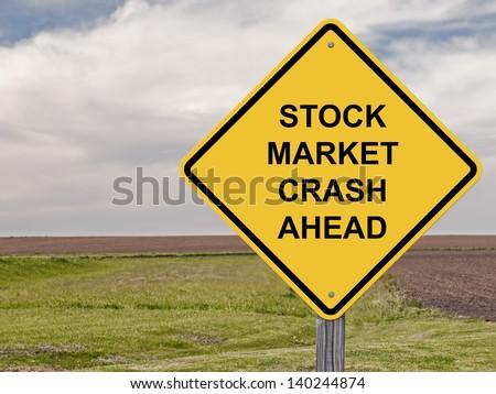 Stock Market Crash Ahead - Caution Sign - stock photo