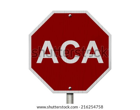 Stop ACA Sign Affordable Care Act, An American road stop sign with word ACA isolated on white - stock photo