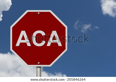 Stop ACA Sign Affordable Care Act, An American road stop sign with word ACA with a blue sky background - stock photo