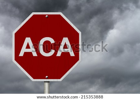 Stop ACA Sign Affordable Care Act, An American road stop sign with word ACA with a stormy sky background - stock photo