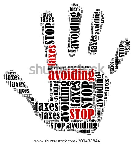 Stop avoiding taxes. Word cloud illustration in shape of hand print showing protest. - stock photo
