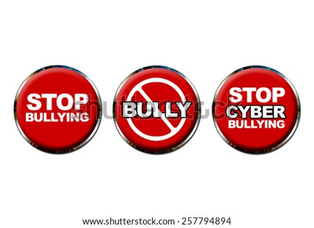 Stop Bullying, No Bully Permitted, Stop Cyber Bullying buttons isolated on white background - stock photo