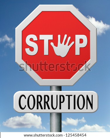 stop corruption and bribery political or police can be corrupt - stock photo