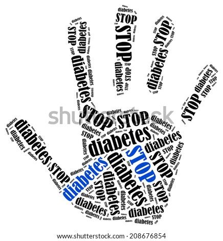 Stop diabetes. Word cloud illustration in shape of hand print showing protest. - stock photo