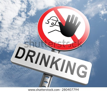 stop drinking alcohol no alcoholism or drunk driving addict alcoholic to rehabilitation, or rehab - stock photo
