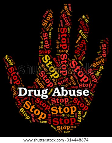 Stop Drug Abuse Indicating Drugs Rehabilitation And Abused
