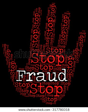 Stop Fraud Indicating Rip Off And Swindle - stock photo