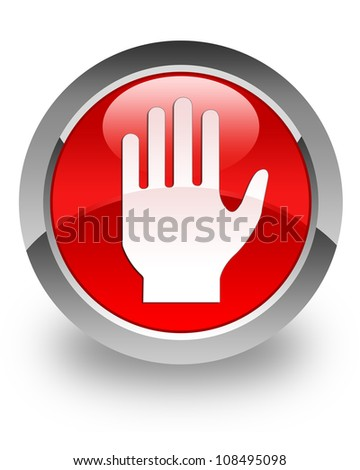 Stop hand icon on glossy red round button - stock photo