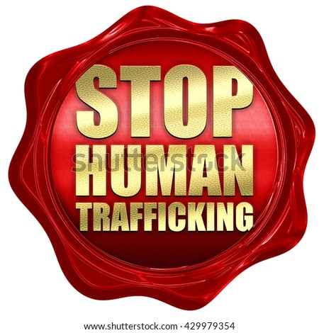 stop human trafficking, 3D rendering, a red wax seal - stock photo