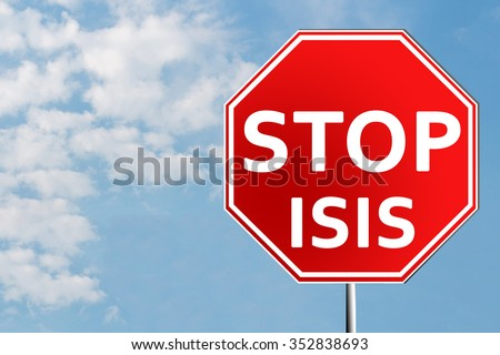 Stop Isis sign on blue sky background