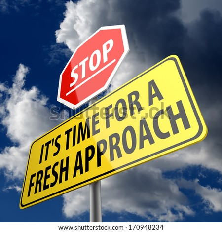 Stop it is time for fresh approach words on road sign - stock photo