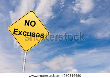 Stop making excuses roadsign - stock photo