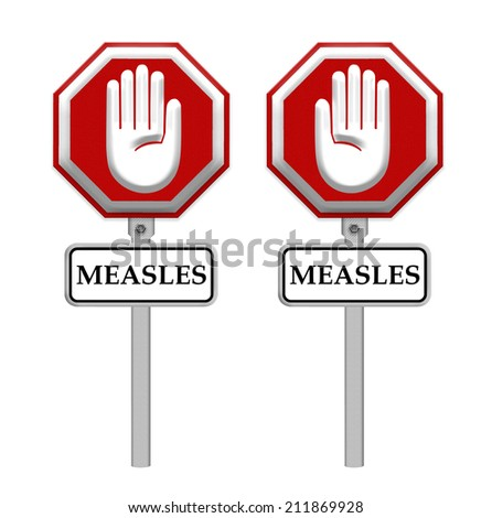 Stop Measles sign - isolated, Part of a series.