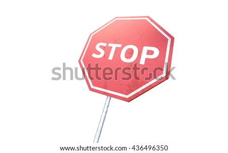 Stop old dirty sign isolated on white background. 3D illustration.