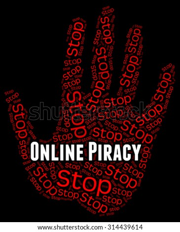 Stop Online Piracy Indicating Warning Sign And Prohibited - stock photo