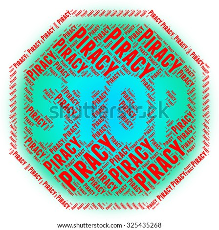 Stop Piracy Representing Warning Sign And Protected - stock photo