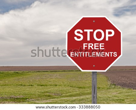 Stop Sign calling for the halt of Free Entitlements This is an addition to my Sign Set Series - stock photo