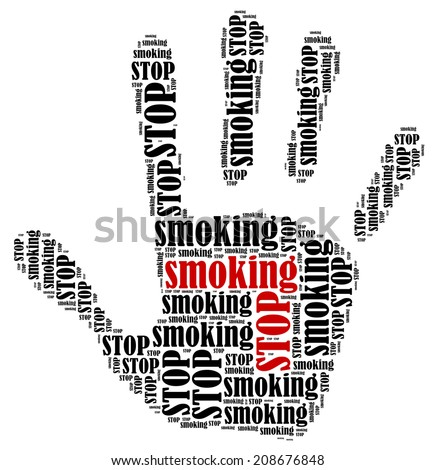 Stop smoking. Word cloud illustration in shape of hand print showing protest. - stock photo