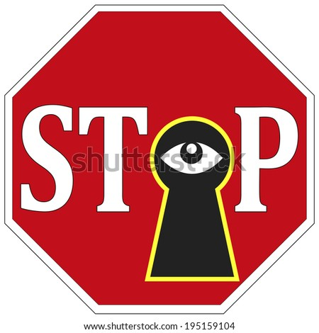 Stop Spying on me. Privacy at stake through surveillance, stop Big Brother watching you - stock photo