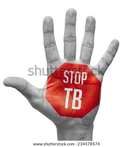 Stop TB Sign Painted, Open Hand Raised, Isolated on White Background. - stock photo