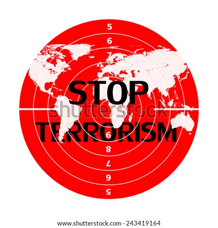 Stop terrorism,world, target,text, and white background - stock photo