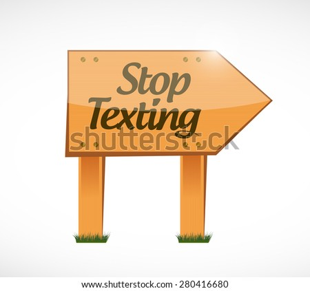 stop texting wood sign concept illustration design over white