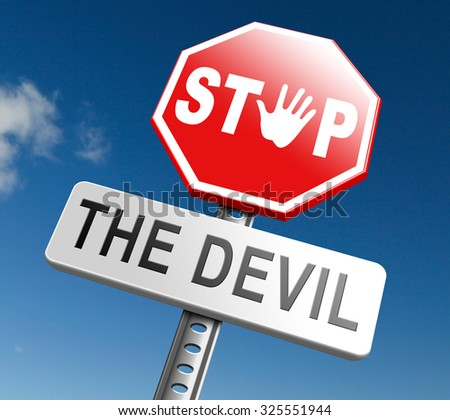 stop the devil or satan no sinning. No more evil or go to hell. resist temptation from demon dont become a sinner, trust in God.  - stock photo