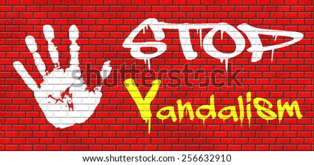stop vandalism deliberate destruction of or damage to public or private property graffiti on red brick wall, text and hand - stock photo