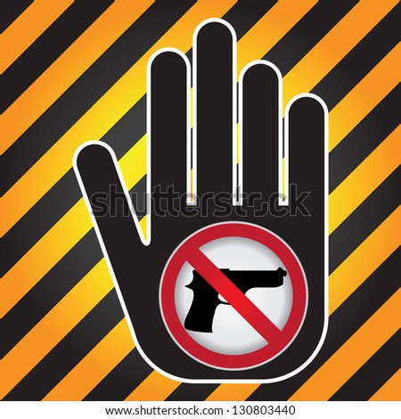 Stop Violence Or No Gun Prohibited Sign Present By No Gun Sign in Caution Zone Dark and Yellow Background - stock photo