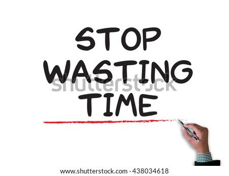 Stop Wasting Time businessman work on white broad, top view - stock photo