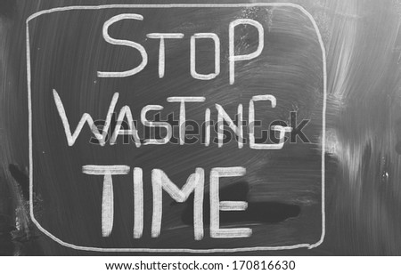 Stop Wasting Time concept - stock photo