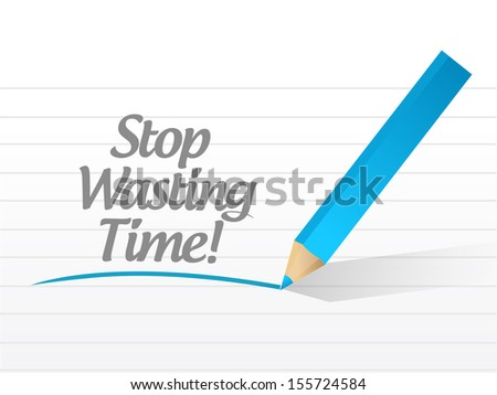 stop wasting time message illustration design over white - stock photo
