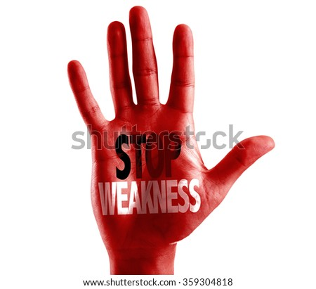 Stop Weakness written on hand isolated on white background - stock photo