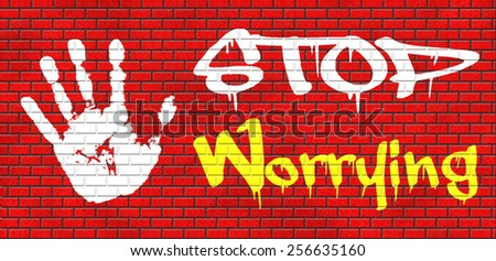 stop worrying no more worries solve all problems and relax keep calm and dont panic, panicking wont help just think positive and overcome problems graffiti on red brick wall, text and hand - stock photo