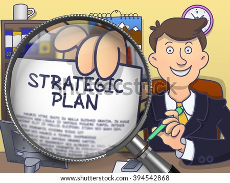 Strategic Plan. Handsome Business Man Welcomes in Office and Shows Paper with Text through Magnifier. Multicolor Doodle Style Illustration. - stock photo