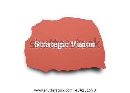 Strategic Vision written under torn paper. - stock photo