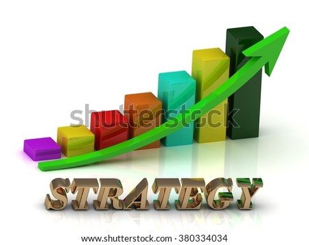 STRATEGY bright of gold letters and Graphic growth and green arrows on white background