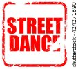 street dance, red rubber stamp with grunge edges - stock vector