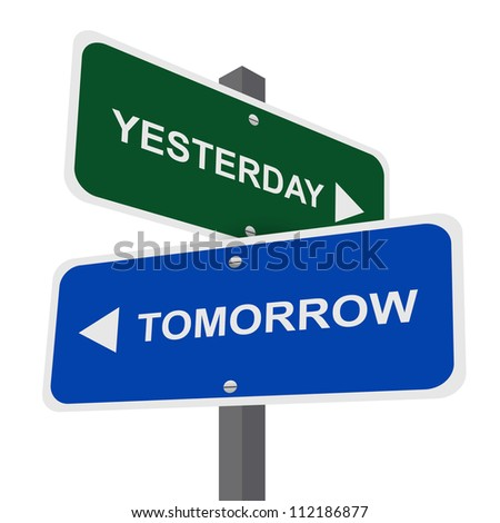 Street Sign Pointing to Tomorrow and Yesterday For Time Management Concept Isolated on White Background