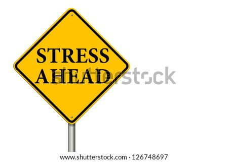 Stress Ahead traffic sign on a white background