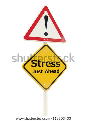 Stress Just Ahead road sign isolated on white