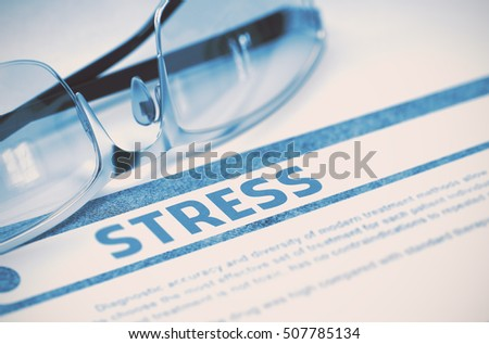 Stress - Printed Diagnosis with Blurred Text on Blue Background with Spectacles. Medical Concept. 3D Rendering.