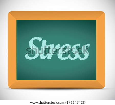 stress word written on a chalkboard. illustration design over a white background - stock photo